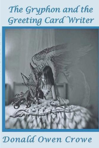 The Gryphon and the Greeting Card Writer (Paperback)
