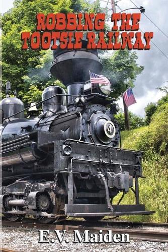 Robbing the Tootsie Railway (Paperback)