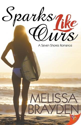Sparks Like Ours - Seven Shores Romance 3 (Paperback)