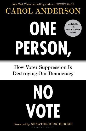 One Person, No Vote: How Voter Suppression Is Destroying Our Democracy (Hardback)