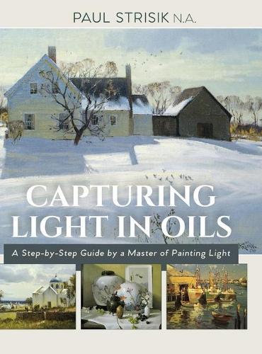 Capturing Light in Oils (Hardback)