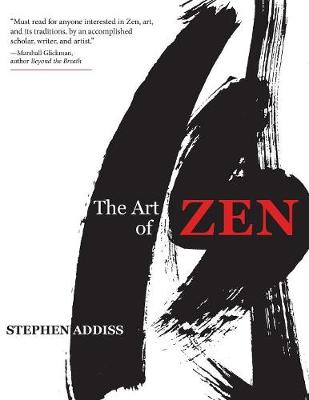 The Art of Zen: Paintings and Calligraphy by Japanese Monks 1600-1925 (Paperback)