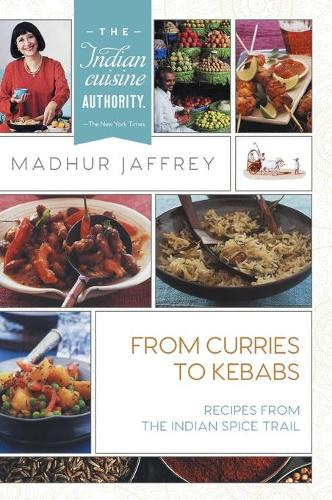From Curries to Kebabs: Recipes from the Indian Spice Trail (Hardback)