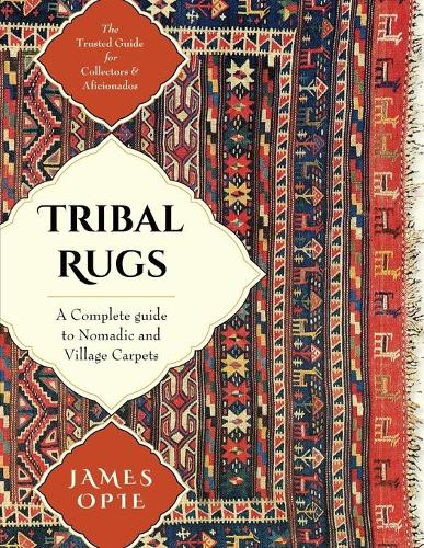 Tribal Rugs: A Complete Guide to Nomadic and Village Carpets (Paperback)