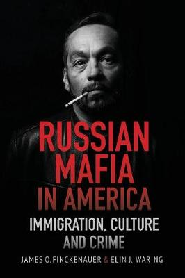 Russian Mafia in America: Immigration, Culture and Crimes (Paperback)