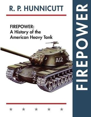 Firepower: A History of the American Heavy Tank (Paperback)