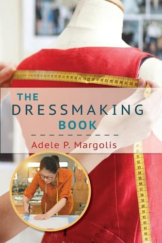 The Dressmaking Book: A Simplified Guide for Beginners (Paperback)