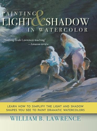 Painting Light and Shadow in Watercolor (Hardback)