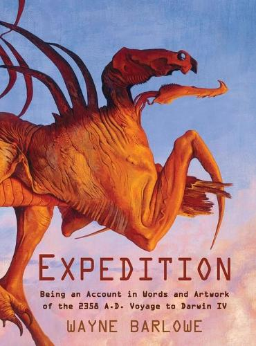 Expedition: Being an Account in Words and Artwork of the 2358 A.D. Voyage to Darwin IV (Hardback)