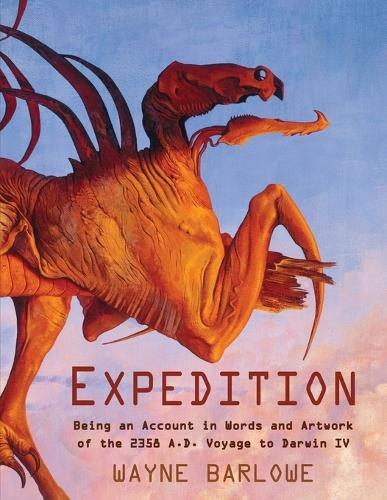 Expedition: Being an Account in Words and Artwork of the 2358 A.D. Voyage to Darwin IV (Paperback)