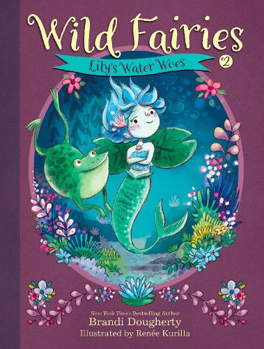 Wild Fairies #2: Lily's Water Woes - Wild Fairies (Paperback)