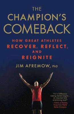 The Champion's Comeback: How Great Athletes Recover, Reflect, and Reignite (Paperback)