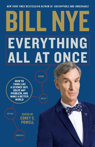 Everything All at Once: How to Unleash Your Inner Nerd, Tap into Radical Curiosity, and Solve Any Problem (Paperback)