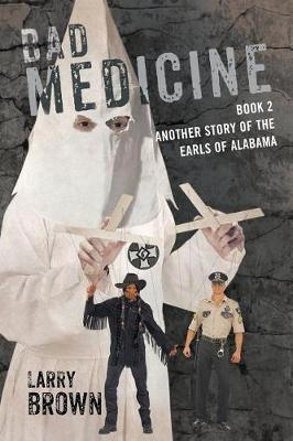 Bad Medicine: Book 2 Another Story of the Earls of Alabama (Paperback)