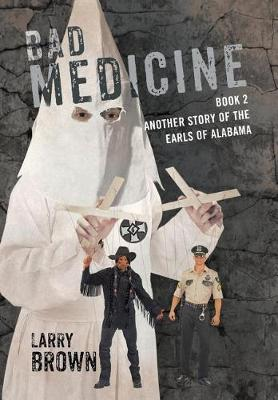 Bad Medicine: Book 2 Another Story of the Earls of Alabama (Hardback)