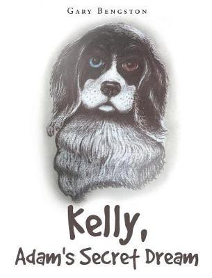 Kelly, Adam's Secret Dream (Hardback)
