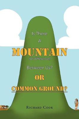 Is There a Mountain of Difference Between Us or 'Common Ground'? (Paperback)