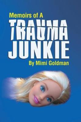 Memoirs of a Trauma Junkie (Paperback)