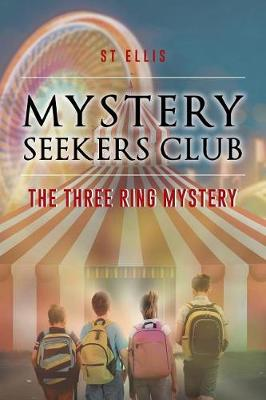 Mystery Seekers Club: The Three Ring Mystery (Paperback)