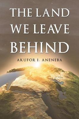 The Land We Leave Behind (Paperback)