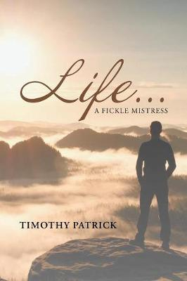Life... A Fickle Mistress (Paperback)