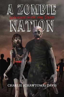 A Zombie Nation: Walking with the Dead (Paperback)