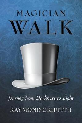Magician Walk: Journey from Darkness to Light (Paperback)