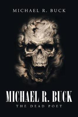 Michael R. Buck - The Dead Poet (Paperback)