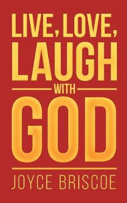 Live, Love, Laugh with God (Paperback)