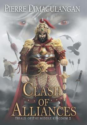 Clash of Alliances: Trials of the Middle Kingdom 2 (Hardback)