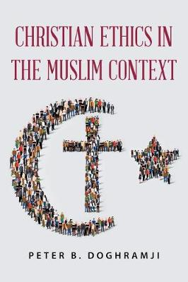 Christian Ethics in the Muslim Context (Paperback)