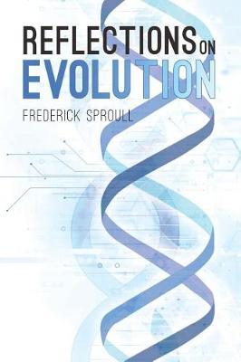 Reflections on Evolution (Paperback)