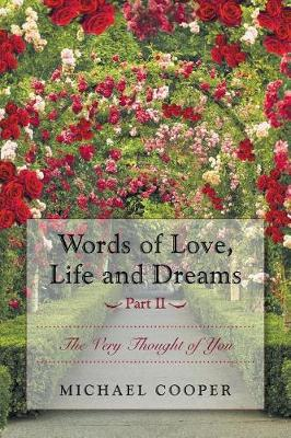 Words of Love, Life and Dreams Part II-The Very Thought of You (Paperback)