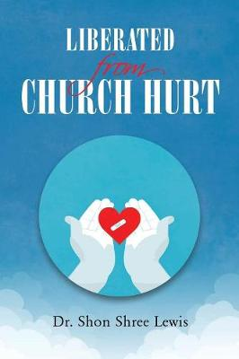 Liberated from Church Hurt (Paperback)