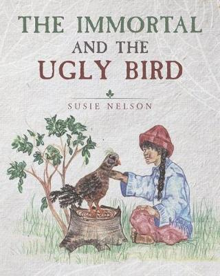The Immortal and the Ugly Bird (Paperback)