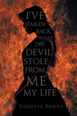 I've Taken Back What the Devil Stole from Me My Life (Paperback)
