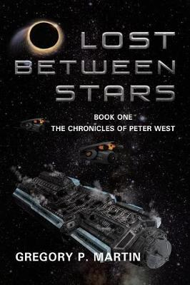Lost Between Stars: Book One the Chronicles of Peter West (Paperback)