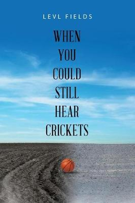 When You Could Still Hear Crickets (Paperback)