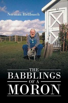 The Babblings of a Moron (Paperback)