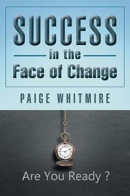 Success in the Face of Change (Paperback)