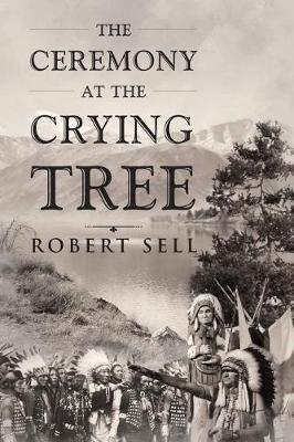 The Ceremony at the Crying Tree (Paperback)