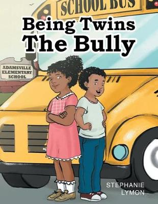 Being Twins: The Bully (Paperback)