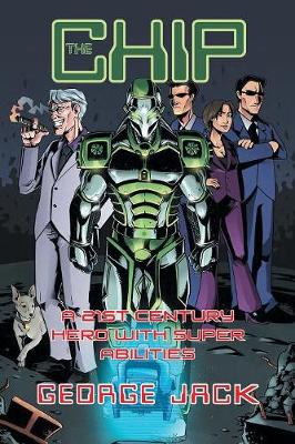 The Chip: A 21st Century Hero with Super Abilities (Paperback)