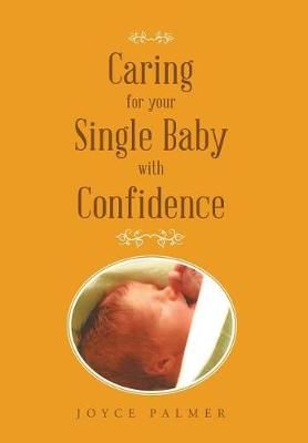 Caring for Your Single Baby with Confidence (Hardback)