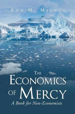 The Economics of Mercy: A Book for Non-Economists (Paperback)