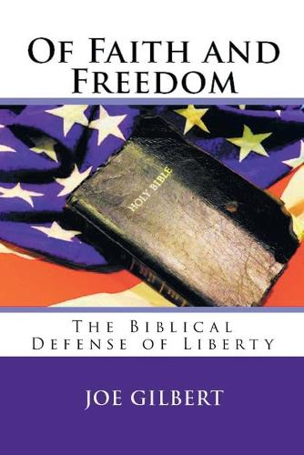 Of Faith and Freedom a Christian's Guide to Restoring America (Paperback)