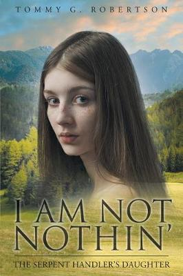 I Am Not Nothin': The Serpent Handler's Daughter (Paperback)