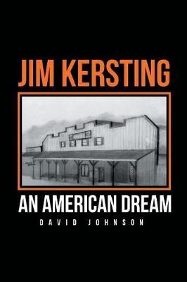Jim Kersting: An American Dream (Paperback)