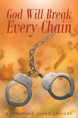 God Will Break Every Chain (Paperback)