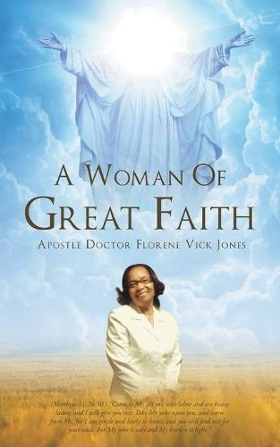 A Woman of Great Faith (Paperback)